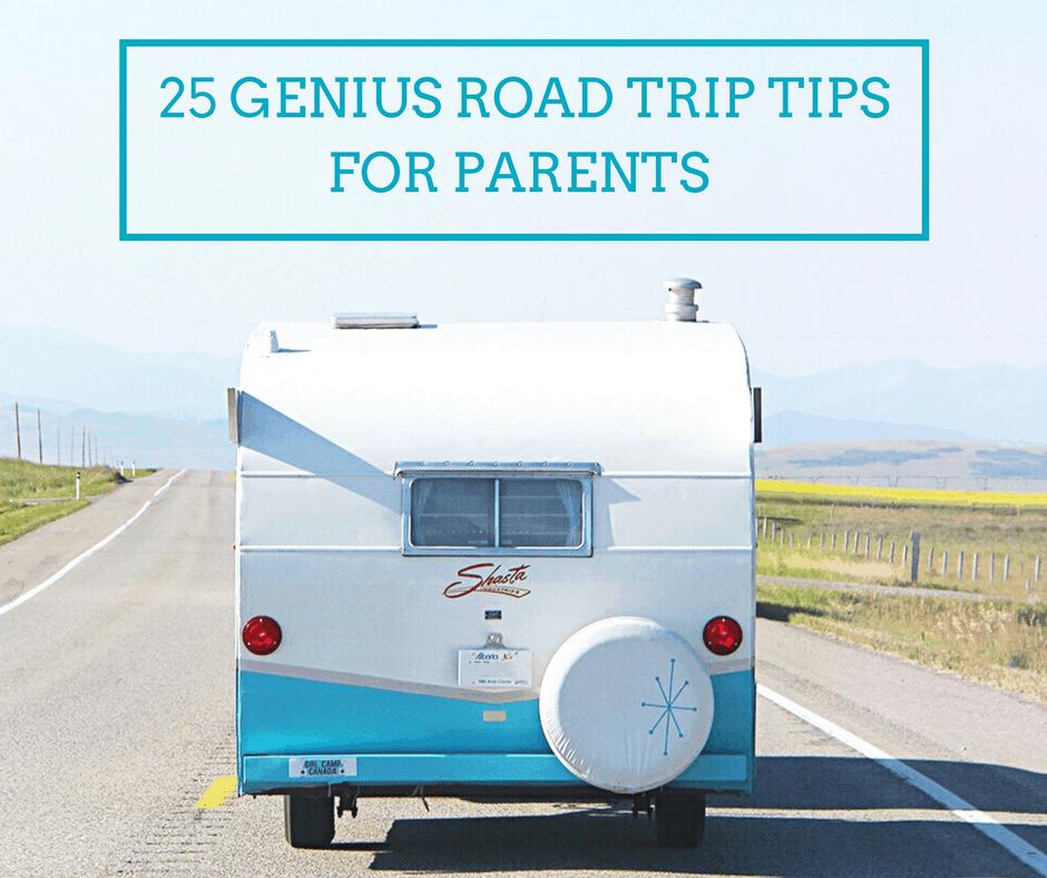 25 Genius Road Trip Tips for Parents