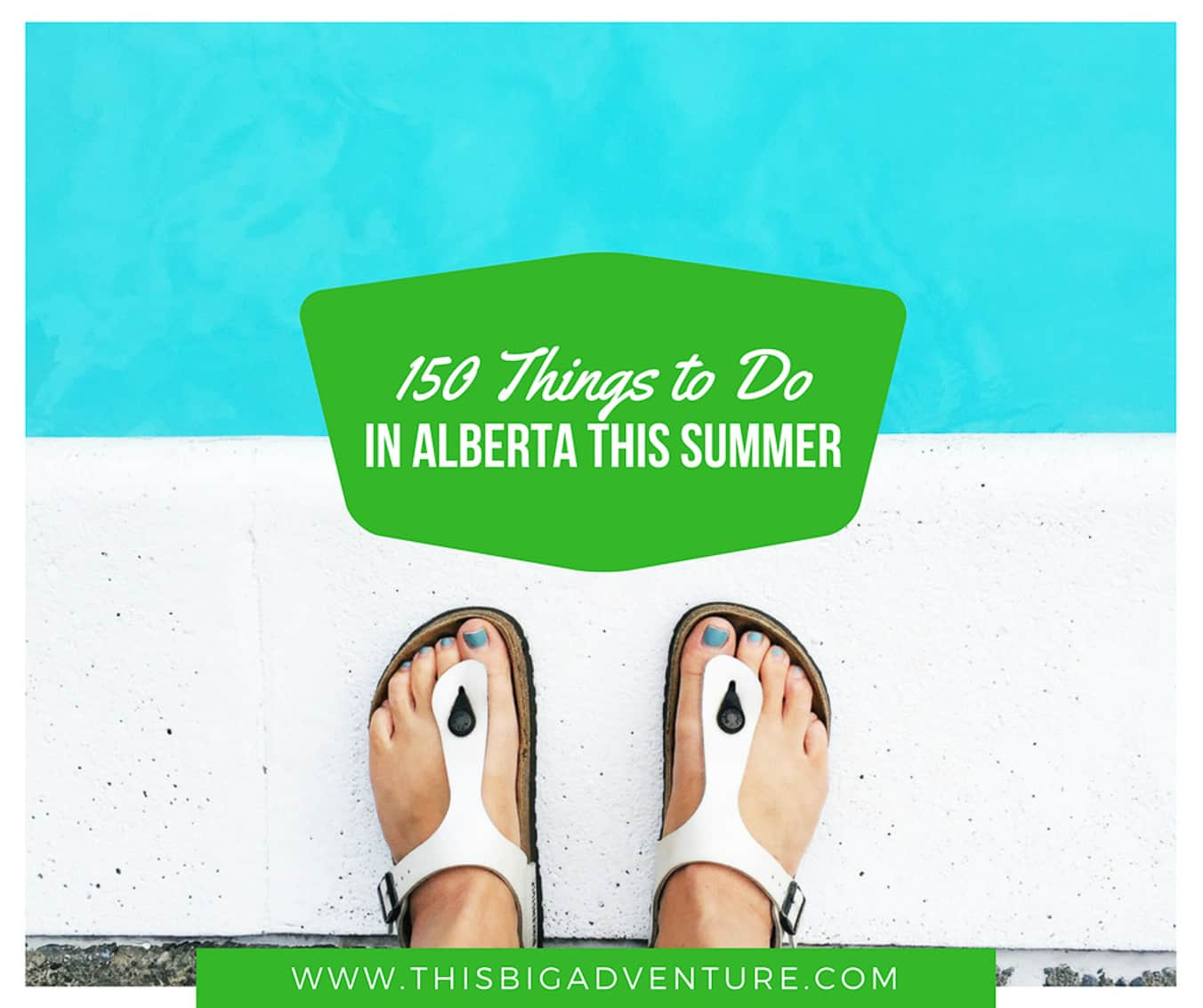 Alberta Bucket List: 150 Things to do in Alberta this Summer