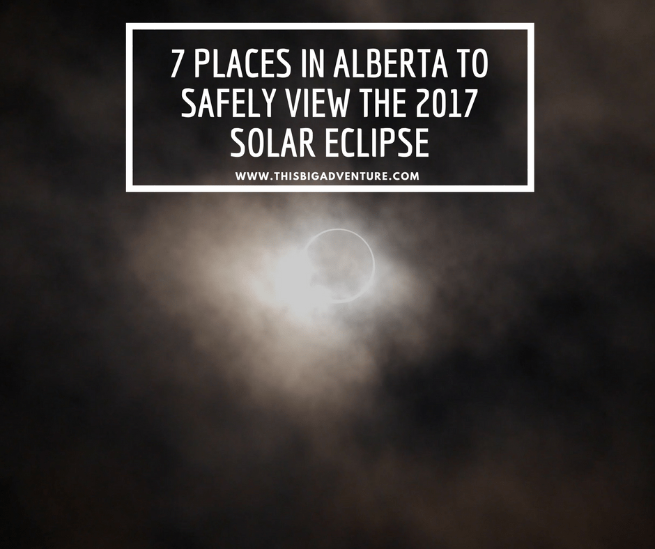 7 Places in Alberta to Safely View the 2017 Solar Eclipse