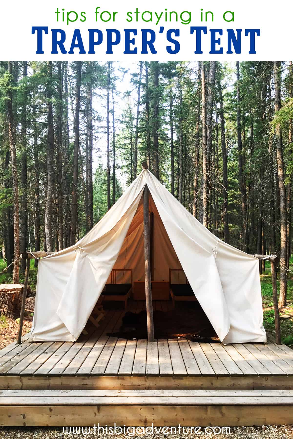 Tips for Staying in a Trapper's Tent