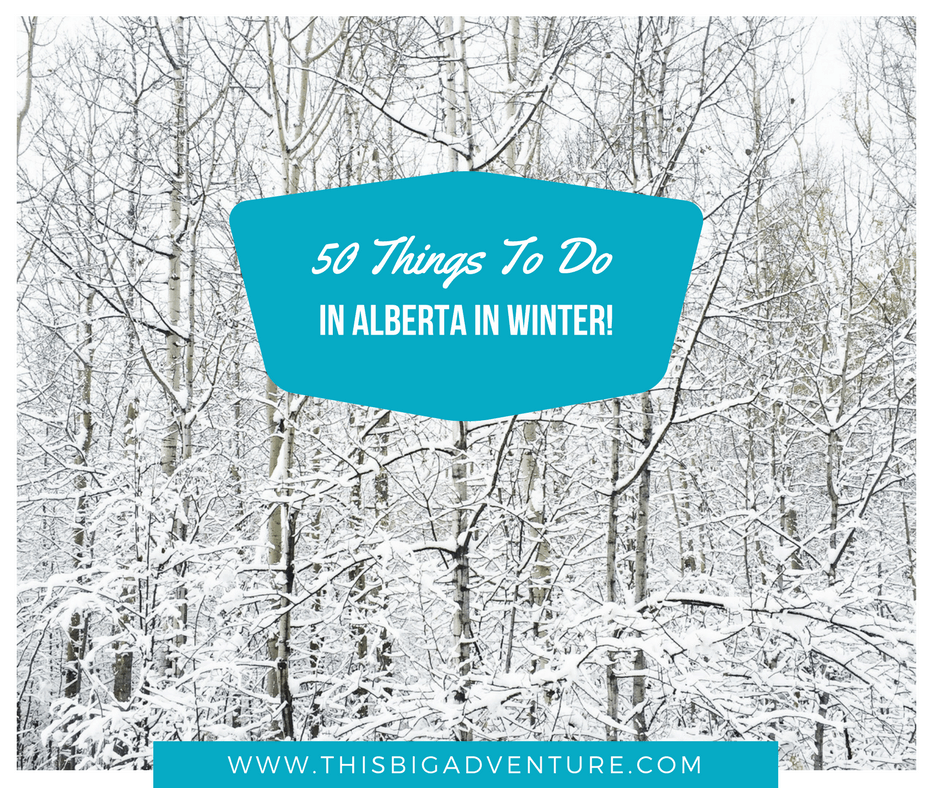 50 Things to do in Alberta in Winter