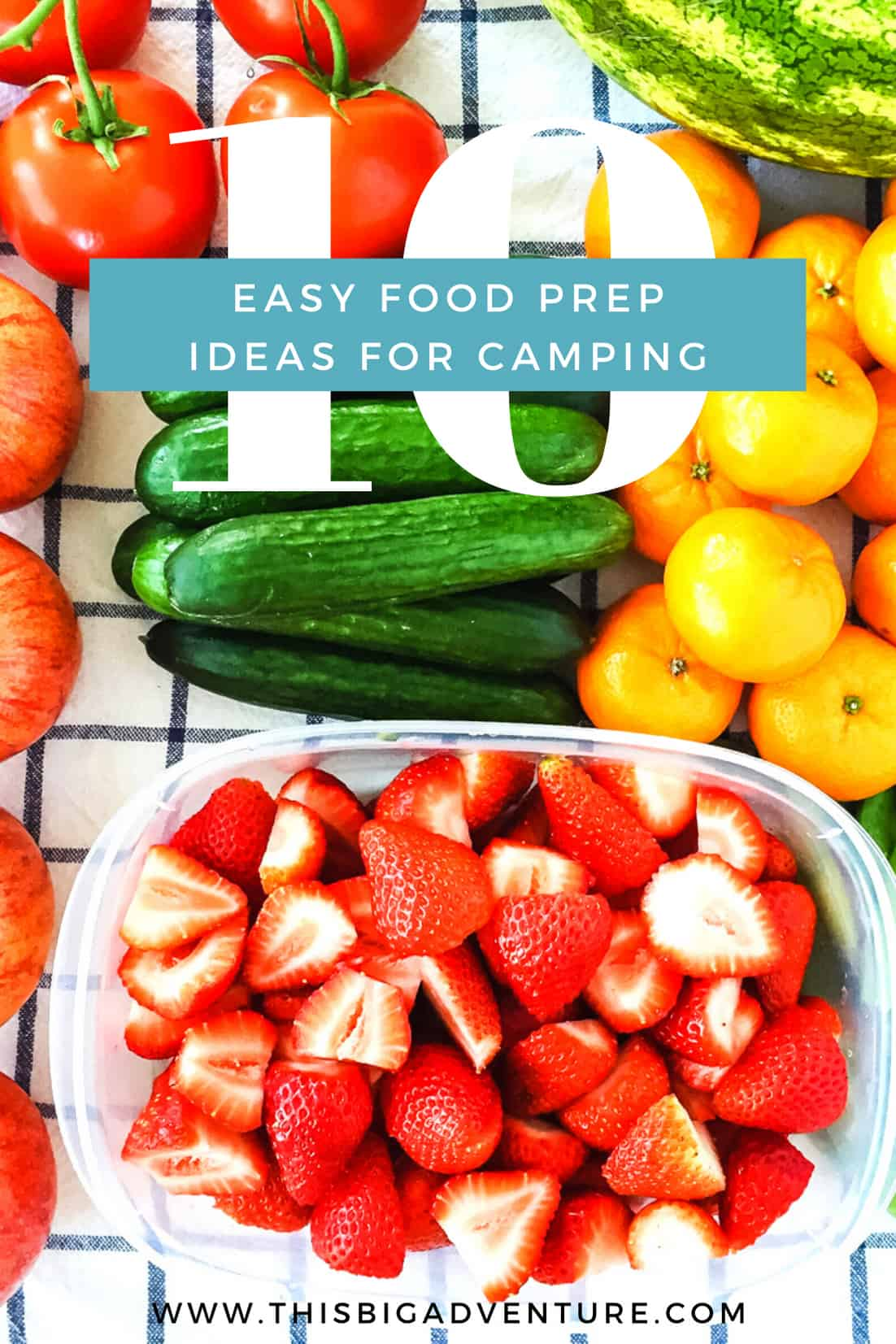 10 Easy Food Prep Tips for Camping